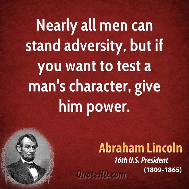 abraham-lincoln-power-quotes-nearly-all-men-can-stand-adversity-but-if-you-want-to
